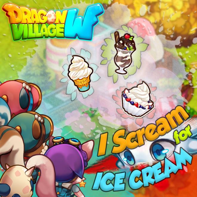 Dragon Village W: Event - 【I Scream for Ice Cream】 image 1
