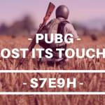 PUBG - Has it lost its touch??