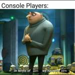 do console players have real aim?🤣