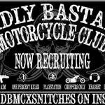 DEADLY BAST*RDS MOTORCYCLE CLUB ARE RECRUITING NOW!!!