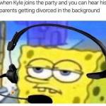 Mute your mic Kyle 🙄