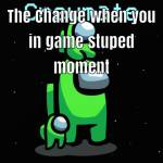 The Change Stuped
