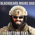 Blackbeard bad haha