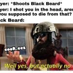 Rainbow 6 Siege, The Problem With Black Beard.