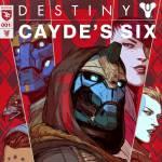 Destiny: Cayde's Six — Part 1