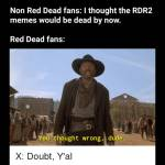 😁🔫 Ride or Die RDR2 All Day!👌
