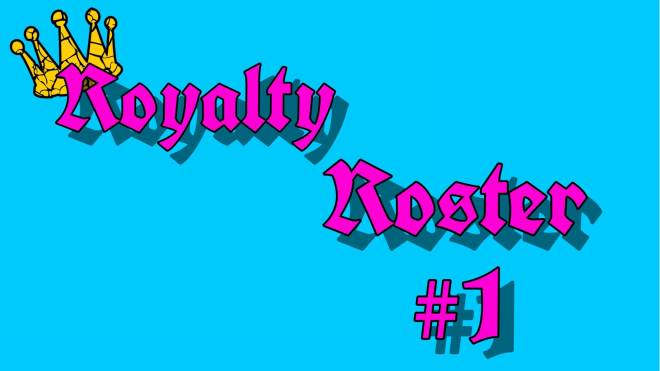 Off Topic: General - Royalty Roster Post #1 image 1