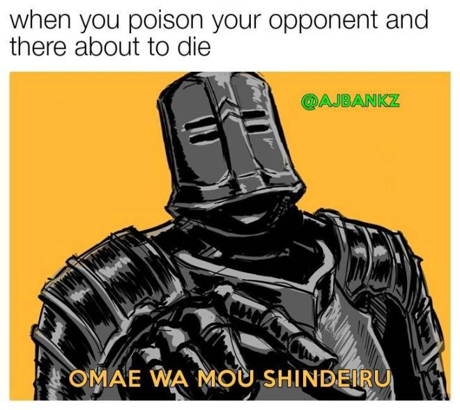 Dark Souls: Memes - When you poison your opponent and there about to die image 1