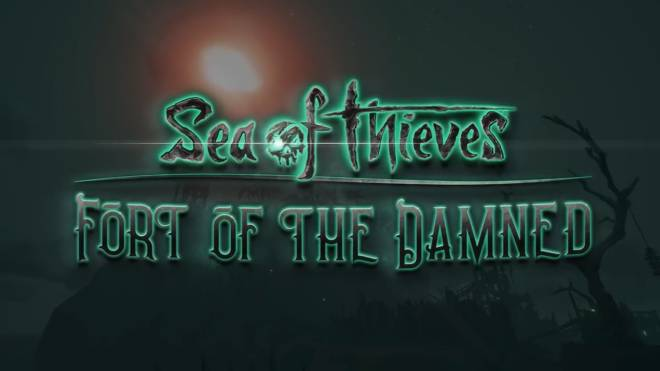 Sea of Thieves: General - Fort of the Damned • Content & Dev Updates image 8