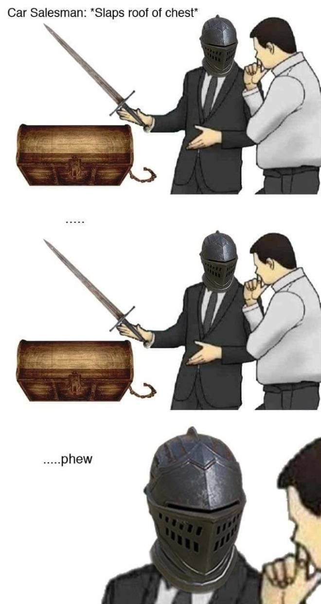 Dark Souls: Memes - Oh shit lucky that wasn't a mimic  image 1