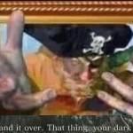 """Arg my boi Sponge Bob hand it over. That thing. Your dark soul"""