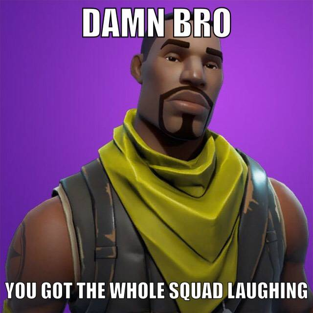 Fortnite: Memes - When your friend says he got a win image 1