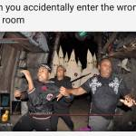 """""""When you accidentally enter the wrong boss room"""""""