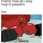 Me playing moji