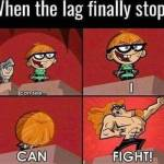 The lag always gets in the way