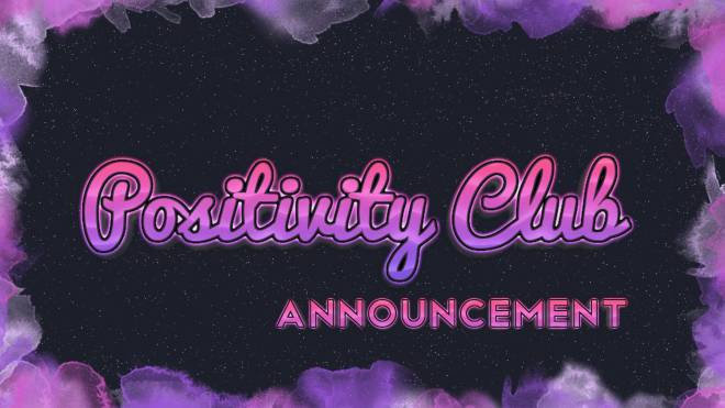 Off Topic: General - Positivity Club Announcement image 1