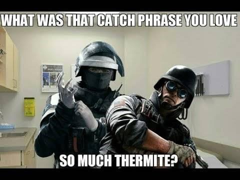 Rainbow Six: Memes - RIP thermite image 1