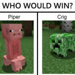 Piper or Crig?