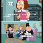 Clash mains be like:
