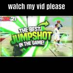 Watch my video please