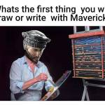 comment what you would draw or write with mav