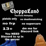 ChoppaLand Hood Factions RP DM for Discord link