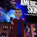 American Skin in AltspaceVR