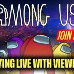Among Us Live Stream Now | Live Among Us With Viewers! (COME PLAY)