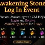 [CM Event] Cm_Heylel's Awakening Stones Log In Event (6/3 ~ 6/7 CDT)