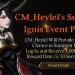 [CM Event] Summon Ignis with CM_Heylel Event Part 2 (5/10 CDT)