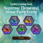 [Event] Update Coming Soon, Supreme Elemental Stone Party Event (8/28 ~ 9/1 CDT)