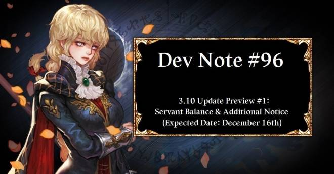 HEIR OF LIGHT: Dev Notes - Dev Note #96: 3.10 Update Preview #1: Servant Balance & Additional Notice (ETA: December 16th) image 1