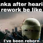 I've been reborn