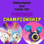 The Official MeltanMaster and Yoshie 360 Pokémon Championship (Updated)