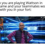 Sorry Wattson mains