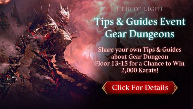 HEIR OF LIGHT: Event - [Event] Share Your Tips & Guides Event #5: Gear Dungeon (4/28 ~ 5/6 CST) image 1