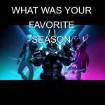 what was your favorite Fortnite season