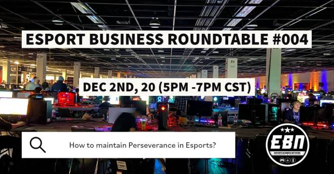 Off Topic: General - ESPORT BUSINESS ROUNDTABLE #004 image 2