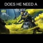 Do u think caustic needs a buff