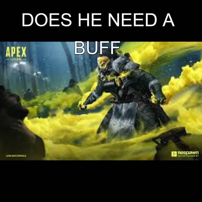 Apex Legends: Memes - Do u think caustic needs a buff image 1