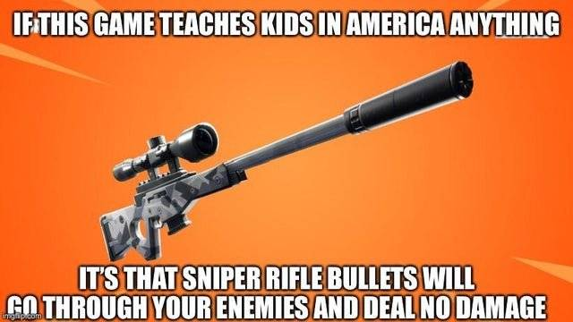 Fortnite: Memes - So if you were thinking of sniping a school since most kids are not on campus, think again. image 1